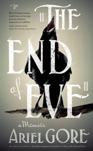 9780986000799: The End of Eve: A Memoir