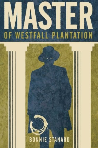 9780986001918: Master of Westfall Plantation