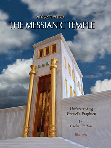 9780986002601: The Messianic Temple: Understanding Ezekiel's Prophecy