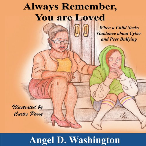 Always Remember You Are Loved: Angel D Washington