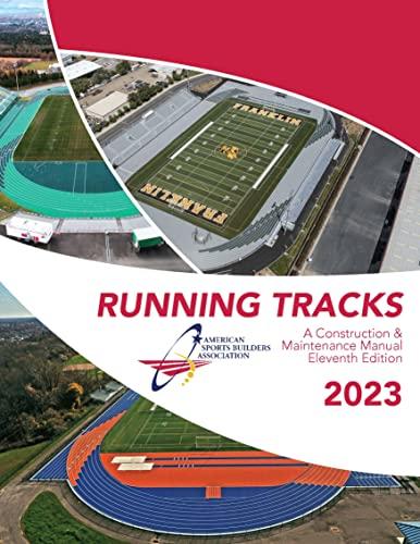 Running Tracks: A Construction & Maintenance Manual: Smith, Alison