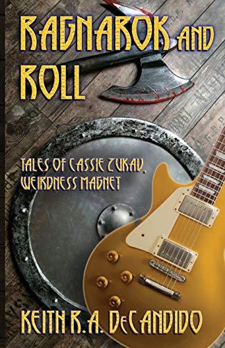 9780986008566: Ragnarok and Roll: Tales of Cassie Zukav, Weirdness Magnet