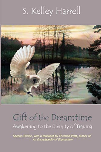 9780986016516: Gift of the Dreamtime: Awakening to the Divinity of Trauma