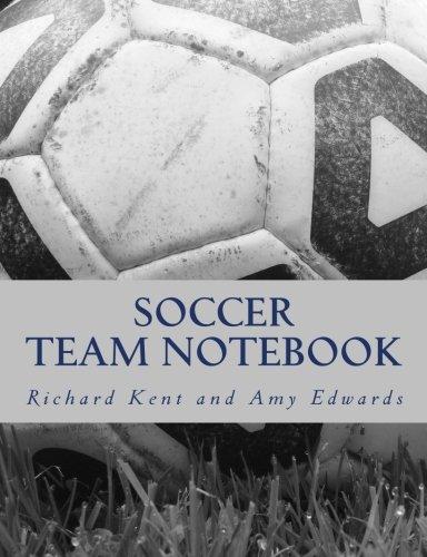 Soccer Team Notebook: Richard Kent