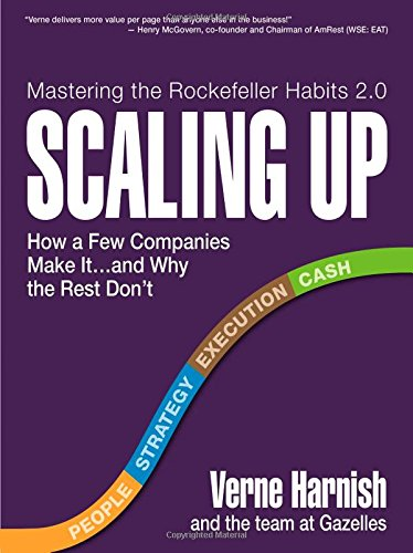 9780986019524: Scaling Up: How a Few Companies Make It...and Why the Rest Don't (Rockefeller Habits 2.0)