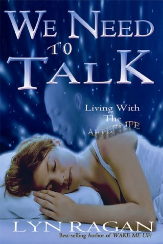 9780986020520: WE NEED TO TALK: Living With The Afterlife