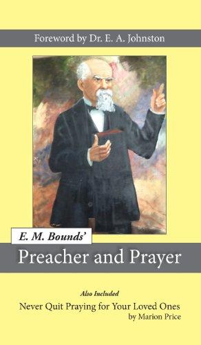 Preacher and Prayer: Edward M. Bounds
