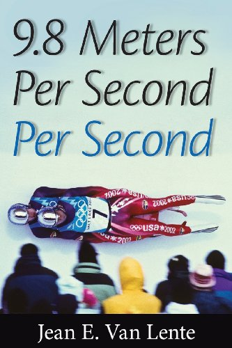 9780986025518: 9.8 Meters Per Second Per Second