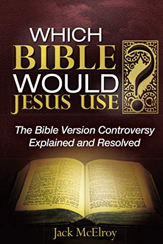 9780986026515: Which Bible Would Jesus Use? The Bible Version Controversy Explained and Resolved