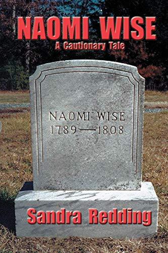 9780986030031: Naomi Wise a Cautionary Tale