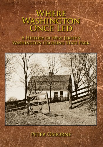 9780986030505: Where Washington Once Led: A History of New Jersey's Washington Crossing State Park