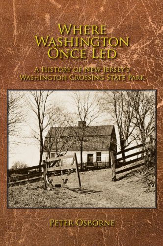 9780986030512: Where Washington Once Led: A History of New Jersey's Washington Crossing State Park