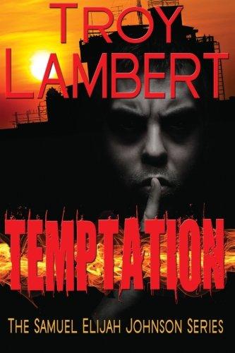 Temptation (Samuel Elijah Johnson Series) (Volume 2): Lambert, Troy