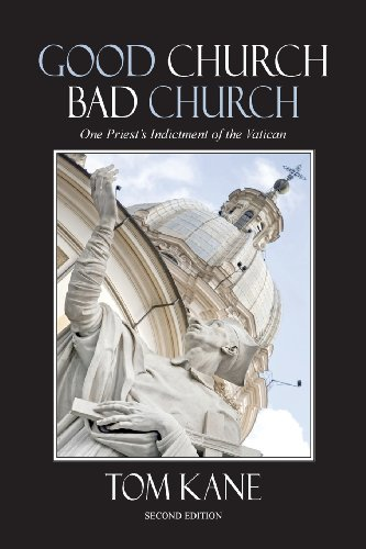 9780986034404: Good Church Bad Church: One Priest's Indictment of the Vatican