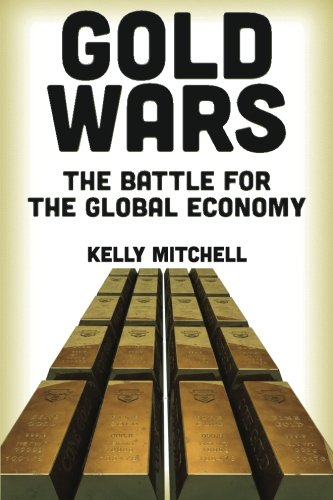 9780986036262: Gold Wars: The Battle for the Global Economy