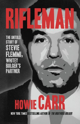 9780986037207: Rifleman: The Untold Story of Steve Flemmi, Whitey Bulger's Partner
