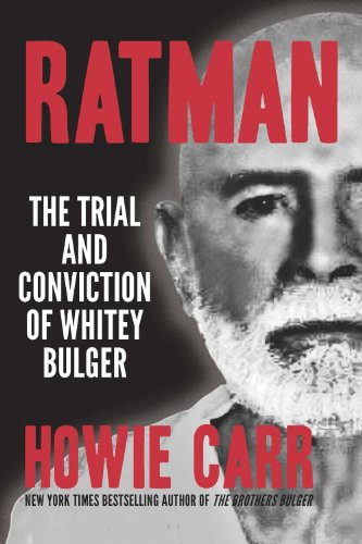 Ratman: The Trial and Conviction of Whitey Bulger (SIGNED): Carr, Howie
