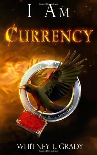 9780986037382: I Am Currency