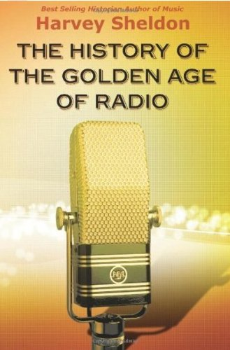 9780986040832: The History of The Golden Age Of Radio