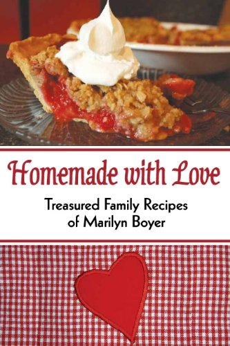 9780986043314: Homemade with Love- Treasured Family Recipes of Marilyn Boyer