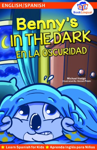 Bilingual Benny's In the Dark Learn Spanish for Kids (English/Spanish) (English and ...