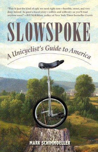 9780986058707: Slowspoke: A Unicyclist's Guide to America
