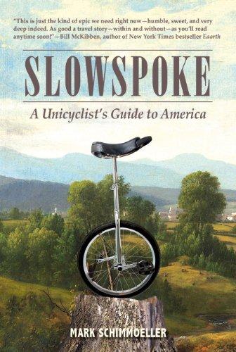 9780986058738: Slowspoke: A Unicyclist's Guide to America
