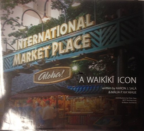 9780986058820: International Market Place A Waikiki Icon