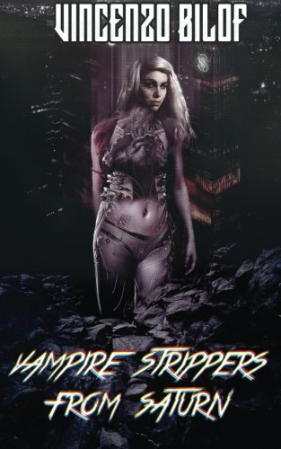 9780986059483: Vampire Strippers from Saturn