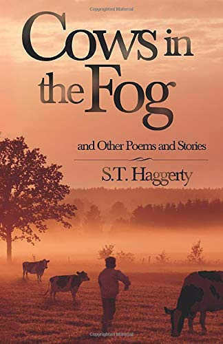 Cows in the Fog: and a Variety of Other Poems and Stories: Haggerty, Mr. S. T.
