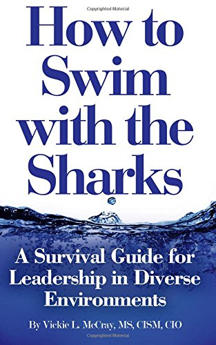 9780986065941: How to Swim with the Sharks: A Survival Guide for Leadership in Diverse Environments