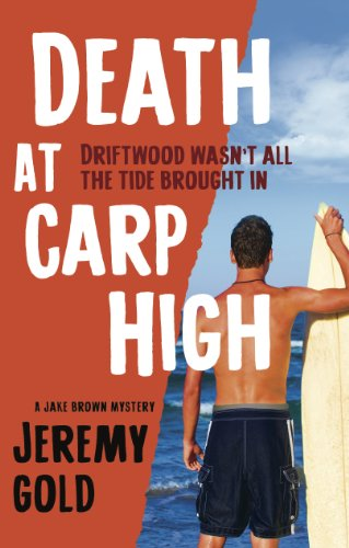 Death at Carp High: A Jake Brown Mystery (Jake Brown Mysteries): Jeremy Gold