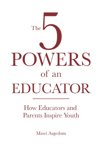 The 5 Powers of an Educator: Mawi Asgedom