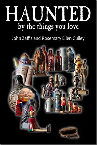 Haunted By The Things You Love: Rosemary Ellen Guiley, John Zaffis