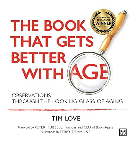 9780986079399: The Book That Gets Better with Age - NEW PAPERBACK EDITION: Observations Through the Looking Glass of Aging