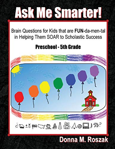 9780986080111: Ask Me Smarter!: Brain Questions for Kids that are FUN-da-men-tal in Helping Them SOAR to Scholastic Success