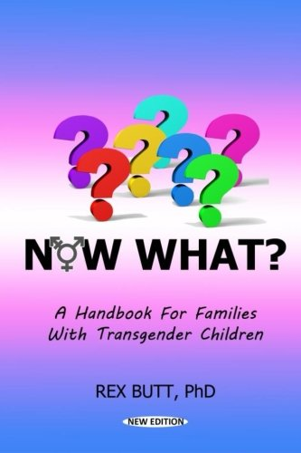 9780986084416: Now What?: A Handbook for Families with Transgender Children