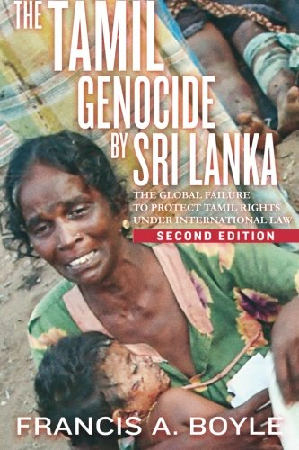 9780986085376: The Tamil Genocide by Sri Lanka: The Global Failure to Protect Tamil Rights Under International Law