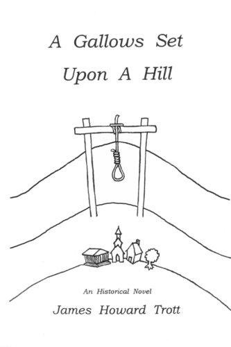 9780986101045: A Gallows Set Upon A Hill