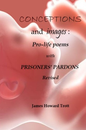 9780986101052: Conceptions and images: Pro-life Poems with Prisoners' Pardons, Revised