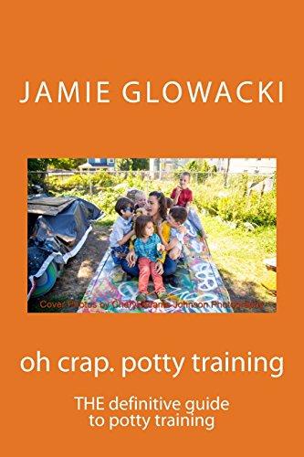 9780986101403: oh crap. potty training