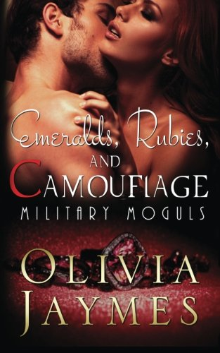 Emeralds, Rubies, and Camouflage (Military Moguls) (Volume 4): Jaymes, Olivia