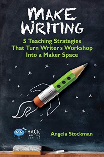 9780986104930: Mark Writing: 5 Teaching Strategies That Turn Writer's Workshop Into a Maker Space: Volume 2 (Hack Learning Series)