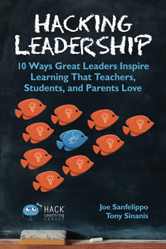 9780986104947: Hacking Leadership: 10 Ways Great Leaders Inspire Learning That Teachers, Students, and Parents Love (Hack Learning Series) (Volume 5)