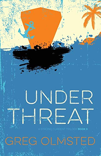 9780986108921: Under Threat: A Strong Current Trilogy Book 3