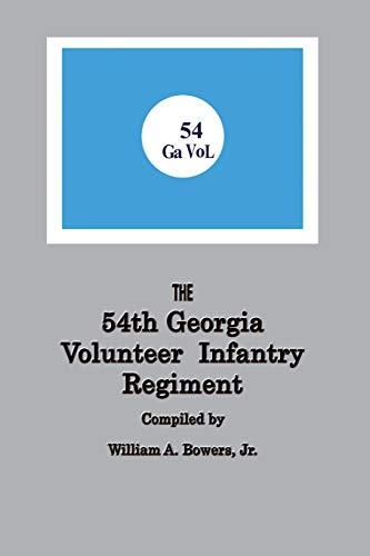 The 54th Georgia Volunteer Infantry Regiment: William A. Bowers, Jr.