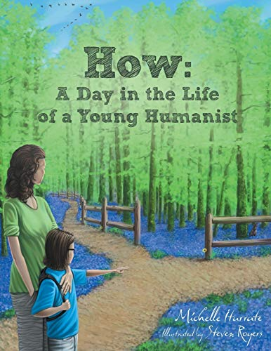 How: A Day in the Life of a Young Humanist: Iturrate, Michelle