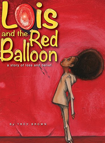 9780986120343: Lois and the Red Balloon: a story of loss and belief