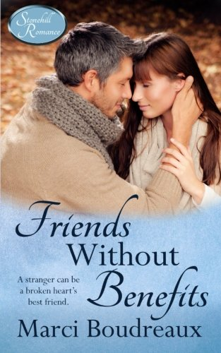 9780986120817: Friends Without Benefits (Stonehill Romance) (Volume 2)