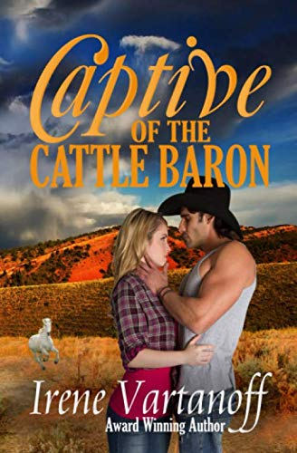 Captive of the Cattle Baron (Selkirk Family Ranch) (Volume 1): Irene Vartanoff